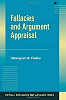 Fallacies and Argument Appraisal (Critical Reasoning and Argumentation)