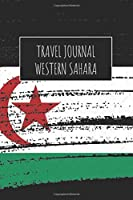 Travel Journal Western Sahara: 6x9 Travel Notebook or Diary with prompts, Checklists and Bucketlists perfect gift for your Trip to Western Sahara for every Traveler