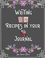 "Writing Recipes in your Journal: Blank Recipe Journal to Write in , recipe box ,empty recipe Food Cookbook Design, 100-Pages recipe cards The XXL 8.5"" x 11"" Collect the Recipes You Love in Your Own Custom book Made in USA"