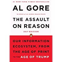 The Assault on Reason: Our Information Ecosystem, from the Age of Print to the Age of Trump, 2017 Edition