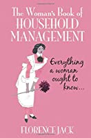 The Woman's Book of Household Management