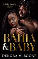 Bahia and Baby: 'Til the Death of Me