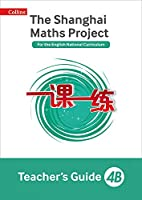 Shanghai Maths - The Shanghai Maths Project Teacher's Guide 4b