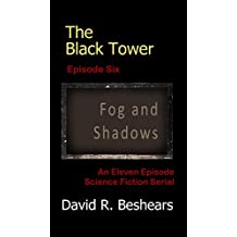 The Black Tower - Episode Six - Fog and Shadows (The Black Tower Serial Book 6)