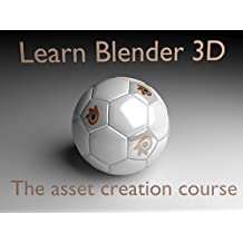 Learn Blender 3D - The asset creation course