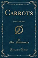Carrots: Just a Little Boy (Classic Reprint)