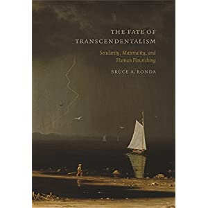 The Fate of Transcendentalism: Secularity, Materiality, and Human Flourishing
