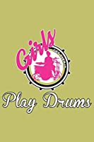 Girls Play Drums Get Over It: With a matte, full-color soft cover, this lined journal is the ideal size 6x9 inch, 54 pages cream colored pages . It makes an excellent gift as well.