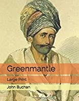 Greenmantle: Large Print