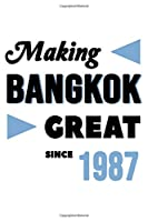 Making Bangkok Great Since 1987: College Ruled Journal or Notebook (6x9 inches) with 120 pages