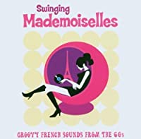 Groovy French Sounds From the 60s by Swinging Mademoiselles