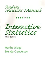 Student Solutions Manual for Interactive Statistics