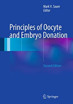 Principles of Oocyte and Embryo Donation by [Sauer (Ed.), Mark V.]