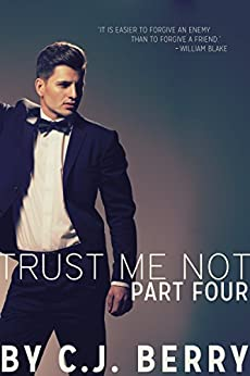 Trust Me Not - Part Four: (The Trust Me Not Series, Book 4) by [Berry, C.J.]