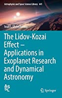 The Lidov-Kozai Effect - Applications in Exoplanet Research and Dynamical Astronomy (Astrophysics and Space Science Library)