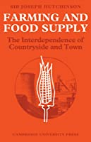 Farming and Food Supply: The Interdependence of Countryside and Town