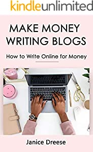 Make Money Writing Blogs: How to Write Online for Money (English Edition)