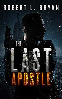 The Last Apostle by [Bryan, Robert L.]