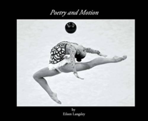Poetry and Motion: A Celebration of the Beauty of the Sport of Rhythmic Gymnastics