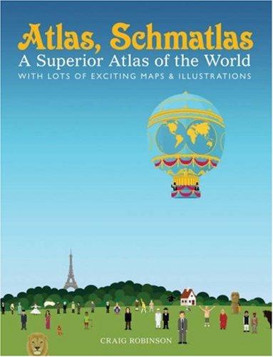 Download Atlas, Schmatlas: A Superior Atlas of the World 0810994321