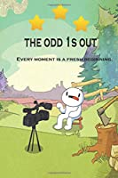the odd 1s out: Every moment is a fresh beginning. (Journal)