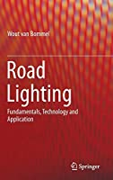 Road Lighting: Fundamentals, Technology and Application