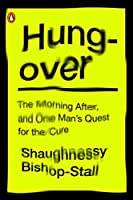 Hungover: The Morning After and One Man's Quest for the Cure【洋書】 [並行輸入品]