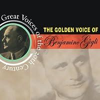 Greatest Voices Of The 20th Century - Beniamino Gigli