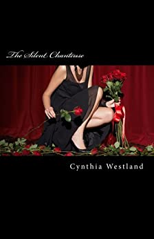 The Silent Chanteuse by [Westland, Cynthia]