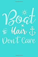 Boat Hair Don't Care: Blank Lined Notebook: Beach Lover Cruise Ship Travel Journal Gift 6x9   110 Blank  Pages   Plain White Paper   Soft Cover Book