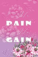 No Pain No Gain: Effective No Stress 12 weeks Weight Loss with Meal and Activity Tracker Planner Log | for Women Bride to be | For A Prettier and Confident You
