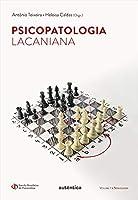 Psicopatologia Lacaniana. Semiologia - Volume1