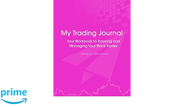 amazon my trading journal your workbook to tracking and managing