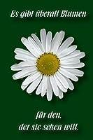 Es gibt ueberall Blumen fuer den, der sie sehen will: Kariertes Notizbuch / Tagebuch kariert | 15,24 x 22,86 cm (ca. DIN A5) | 120 Seiten