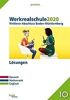 Werkrealschule 2020 - Mittlerer Abschluss. Deutsch, Mathematik, Englisch. Baden-Wuerttemberg Loesungen