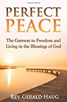 Perfect Peace: Victory over Worry, Anxiety, and Fear (The Life Transformed Series)