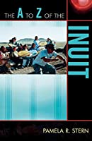 The A to Z of the Inuit (A to Z Guides)