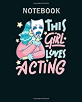 Notebook: this girl loves acting funny gift - 50 sheets, 100 pages - 8 x 10 inches