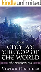 The City at the Top of The World: Ink Mage SideQuest No. 3 (The Ink Mage SideQuest Trilogy) (English Edition)