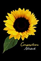 Composition Notebook: Love Sunflowers Love Flowers Pretty Oversized Sunflower Lined Notebook Journal Diary 6x9