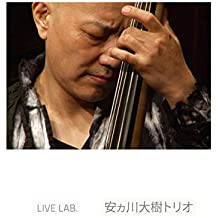 Live Lab. 安ヵ川大樹トリオ