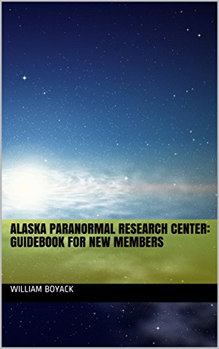 Alaska Paranormal Research Center: Guidebook for New Members (APRC Encyclopedia 1) (English Edition)