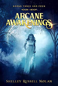 Arcane Awakenings Books Three and Four (Arcane Awakenings Novella Series Book 2) by [Russell Nolan, Shelley]