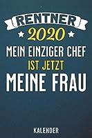 Kalender: 2020 A5 1 Woche 2 Seiten - 110 Seiten - Rente 2020 - Chef ist meine Frau
