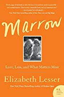 Marrow: Love Loss and What Matters Most【洋書】 [並行輸入品]