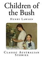 Children of the Bush (Top 10 Australian Classics)