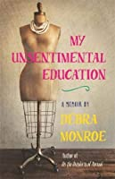 My Unsentimental Education (Crux: the Georgia Series in Literary Nonfiction)