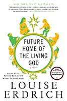 Future Home of the Living God: A Novel