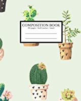 Composition Book: Cactus Composition Notebook; Blank Lined Composition Notebook Cactus; 8x10 Composition Notebook; Cute Trendy Notebook For School (School Composition Books) [並行輸入品]