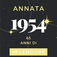 Annata 1954 65 anni di Splendore: Libro Degli Ospiti Compleanno Per Scrivere Auguri E Messaggi D'oro I Da Personalizzare I Regalo Per Donne E Amici I Motivo Rosa Pink